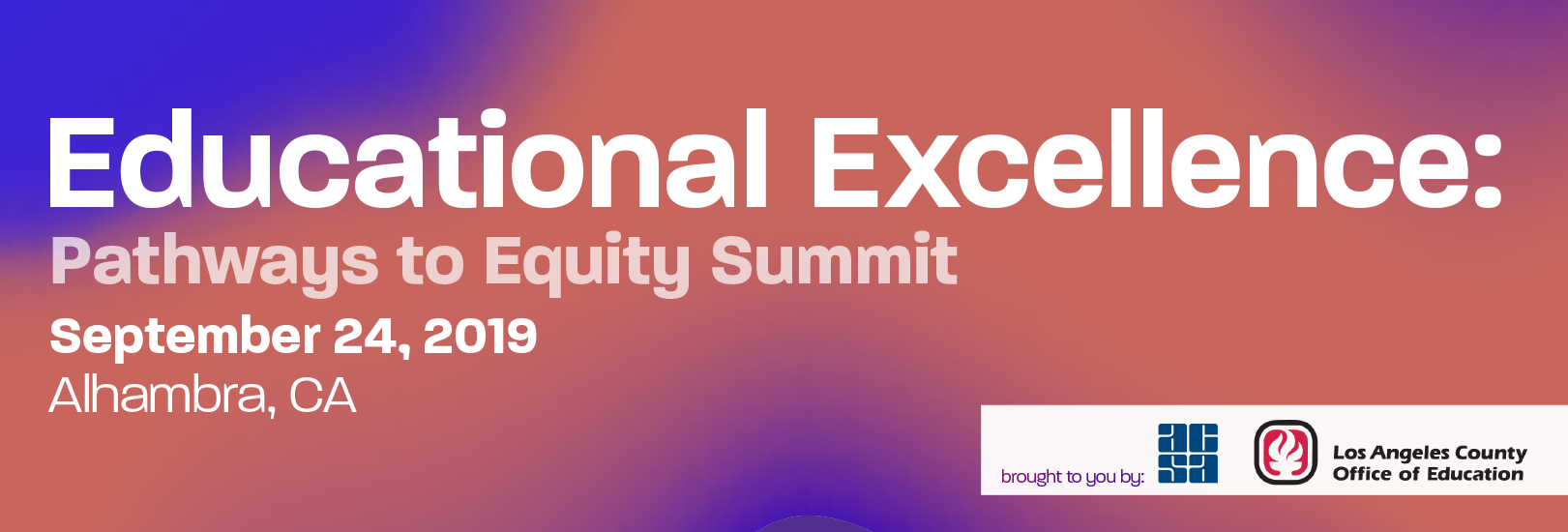 Educational Excellence, Pathways to Equity Summit in Alhambra on September 24, 2019.