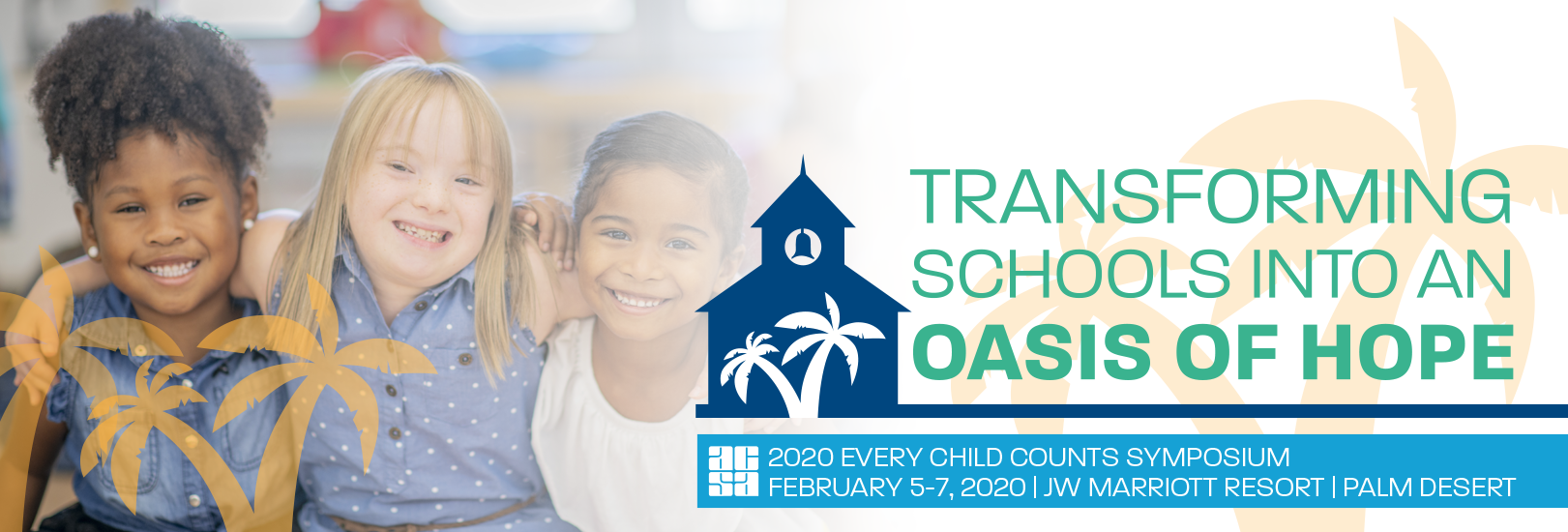 Transforming Schools into an Oasis of Hope: ACSA's 2019 Every Child Counts Symposium