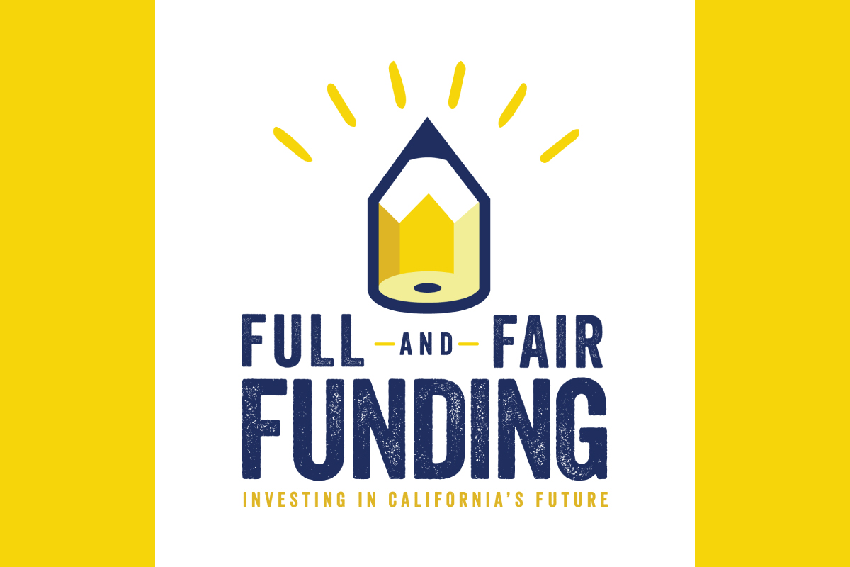 Full and Fair Funding for education means investing in California's future